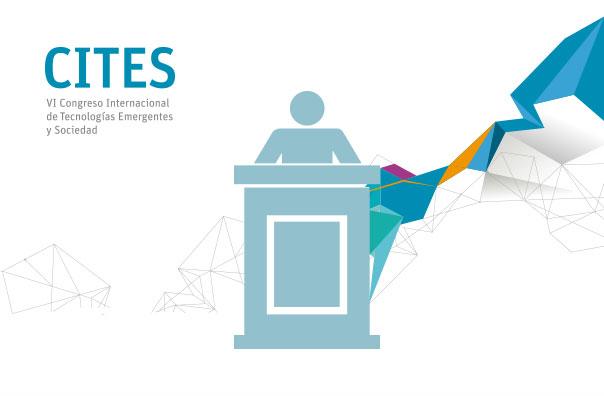 CITES - VI congreso internacional de tecnologías emergentes y sociedad